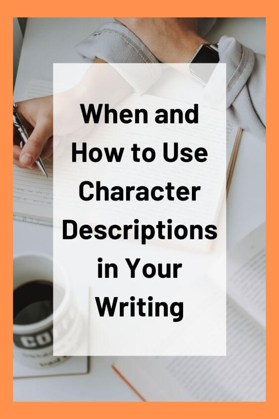 description with 'when and how to use character descriptions in your writing'